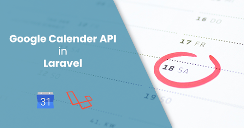 Integrating Google Calendar API in Laravel - 2Hats Logic