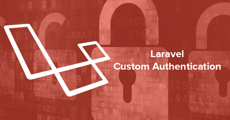 Laravel – Custom authentication and what happens under the hood